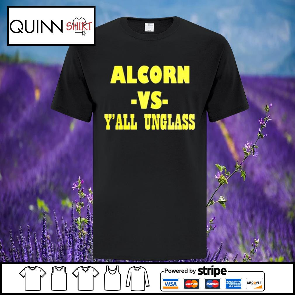 Alcorn vs yall unglass shirt
